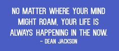 Your life is happening.  #peersupport #depression #recovery