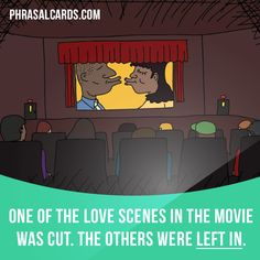 """""""Leave in"""" means """"to let something remain where it is"""". Example: One of the love scenes in the movie was cut. The others were left in. Get our apps for learning English: learzing.com"""