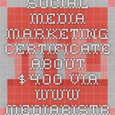 Social media marketing certificate about $400 via www.mediabistro.com