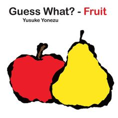 Guess What? - Fruit by Yusuke Yonezu (Board Book)