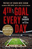 4th and Goal Every Day: Alabama's Relentless Pursuit of Perfection by Phil Savage (Author) Ray Glier (Author) Rece Davis (Foreword) Nick Saban (Preface) #Kindle US #NewRelease #Sports #eBook #ad