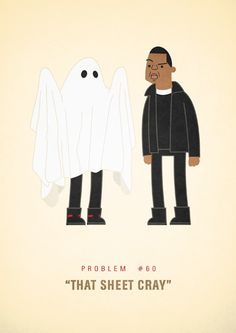 Problem #60: That Sheet Cray (feat. Kanye West)