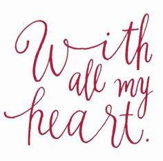 all my heart via tinywhitedaisies.tumblr.com