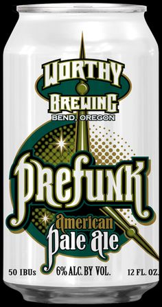 mybeerbuzz.com - Bringing Good Beers & Good People Together...: Worthy Brewing Releases Prefunk Pale Ale Cans