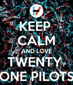 Resultado de imagen para keep calm and love twenty one pilots