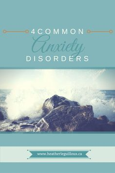 Learn about the symptoms and criteria of 4 Common Anxiety Disorders @hleguilloux | anxiety | disorders | mental health | diagnosis