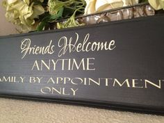 Friends Welcome Anytime Family by Appointment by OneChicShoppe