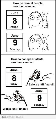 College students calendar. Very true.