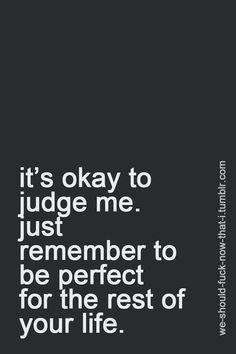 ... Judgemental people.