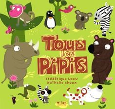 Tous les pipis by Nathalie Choux published by Milan in France