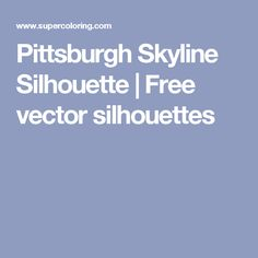 Pittsburgh Skyline Silhouette | Free vector silhouettes