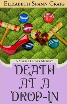 Death at a Drop-In (2013) (The fifth book in the Myrtle Clover Mystery series) A novel by Elizabeth Spann Craig