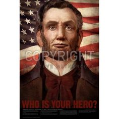 Abraham Lincoln - Who is Your Hero? poster