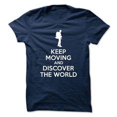 (Top 10 Tshirt) Keep moving and discover the world [Tshirt Sunfrog] Hoodies, Tee Shirts