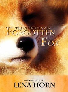 Forgotten Fox (Book 1 of The Celestial Saga) by Lena Horn, http://www.amazon.com/dp/B008WWBB0Q/ref=cm_sw_r_pi_dp_ZFF5qb0CCQ2PJ