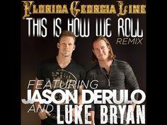 Florida Georgia Line - This Is How We Roll (Remix) (Ft.Jason Derulo & Luke Bryan.