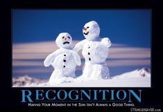 Recognition: Having your moment in the sun isnt always a good thing. (former demotivation contest winner) demotivators Ixuvif Funny Signs, Funny Memes, Hilarious, Office Humor, Work Humor, Just Give Up, Just In Case, Funny Picture Quotes, Funny Pictures