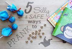 April Fools! 5 Silly & Safe Ways to Prank