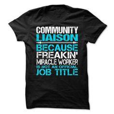 Community Liaison T-Shirts, Hoodies, Sweatshirts, Tee Shirts (21.99$ ==> Shopping Now!)