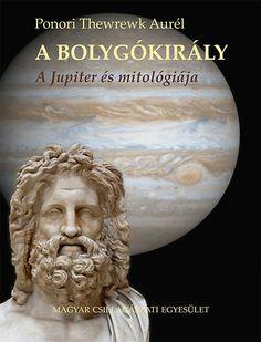 A bolygókirály  Az ismeretterjesztő csillagász szerzőnek már jelent meg könyve a Napról (A Nap Fiai, 2007), a Holdról (Az Ég Királynője, 2009) és a Vénuszról (Bolygóistennő, 2011), tehát a három legfényesebb naprendszerbeli égitestről. Ez a könyve a negyediket, a Jupitert ismerteti, a többi mintájára az egykor hozzá kapcsolódó mitológiával együtt...