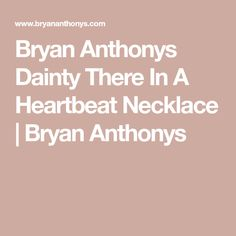 Bryan Anthonys Dainty There In A Heartbeat Necklace  4c0ce7294