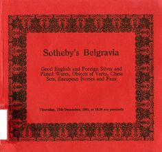 Title: Sotherby's Belgravia  Author: Sotherby's   Publication: Sotherby's, England  Publication Date: December 17, 1981     Book Description: Red paperback. 134 pages detailing 357 objects with many black and white plate images     Call Number: NK 4870 .S66