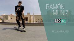 Ramón Muniz 120Frames - Nollie Varial Flip
