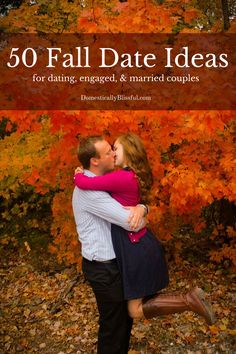 50 Fall Date Ideas for dating, engaged, & married couples // This makes it sound like fall dates are going to make me FAT.