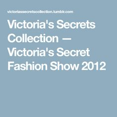 Victoria's Secrets Collection — Victoria's Secret Fashion Show 2012