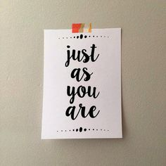 Just as You Are print by evacherie on Etsy