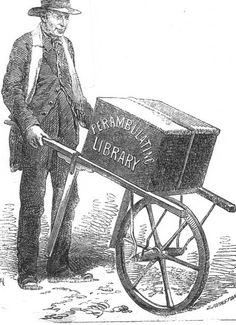 Making the rounds to various villages ... The PERAMBULATING LIBRARY, England. Article from 'The British Workman' February 1st 1857 ... ... The first bookmobile?