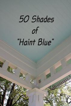 50 Shades of Haint Blue - a helpful round-up list of Haint Blue (or, Dirt Dauber Blue) paint colors from various sources to select from for your homes porch ceiling - Front Porches Today Blue Paint Colors, Exterior Paint Colors, Outdoor Paint Colors, Sky Blue Paint, Home Porch, House With Porch, Cottage Porch, 50 Shades, Paint Shades
