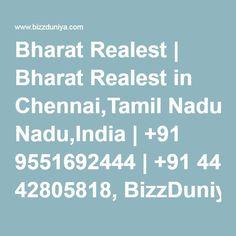 Bharat Realest | Bharat Realest in Chennai,Tamil Nadu,India | +91 9551692444 | +91 44 42805818, BizzDuniya