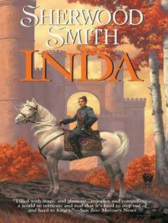 My favorite book!     Inda by Sherwood Smith (Inda Series #1)