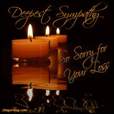 Sympathy Sorry For Your Loss Three Reflecting Candles Glitter Graphic, Greeting, Comment, Meme or GIF Sympathy Card Messages, Words Of Sympathy, Condolence Messages, Sympathy Quotes, Condolences Quotes, Heartfelt Condolences, Heartfelt Quotes, Gud Morning Images, Good Night Dear