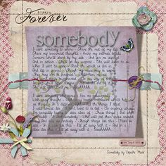 The text is the lyrics to the song SOMEBODY by Depeche Mode.  Credits: - Laurie Ann's Always & Forever complete kit  => 1-day 50% Sale, Sept 25 <= - Laurie Ann's Curled Photo Frames - Font - DJB MARLAscript