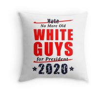 Throw Pillow - No Old White Guys for President 2020 Campaign Gear