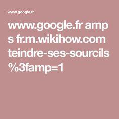 www.google.fr amp s fr.m.wikihow.com teindre-ses-sourcils%3famp=1