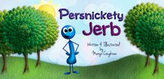 Persnickety Jerb - A fun new children's book! Check out the kickstarter campaign!!