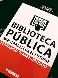 Reseña Biblioteca pública mientras llega el futuro de Fernando Juárez, por Verónica Juárez North Face Logo, The North Face, Pocket Books, Future Tense, Libraries, The Nord Face