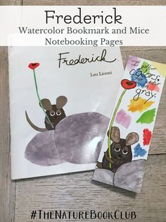 Watercolor bookmark and Mice note booking pages to accompany the beloved Frederick by Leo Lionni. Homeschool Nature Book Club. #homeschooling
