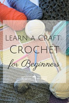 Crochet for Beginners - an easy tutorial to get you crocheting quickly and successfully