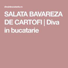SALATA BAVAREZA DE CARTOFI | Diva in bucatarie Salads