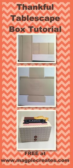 Thankful Tablescape Tutorial to create a box from the Napkin Holders. FREE at www.magpiecreates.com #stampinup #magpiecreates
