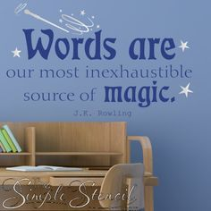 A great quote from Harry Potter's JK Rowling for Library and classroom reading area walls!