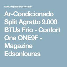 Ar-Condicionado Split Agratto 9.000 BTUs Frio - Confort One ONE9F - Magazine Edsonloures