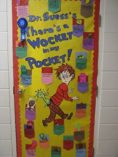 "This classroom door display for ""There's a Wocket in My Pocket"" is so cute, colorful, and involves the students in writing something inside their own pockets which are displayed on the door."