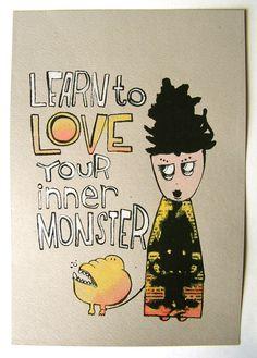 learn to love your inner monster!