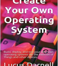 Create Your Own Operating System PDF