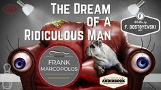 The Dream of a Ridiculous Man by Fyodor Dostoyevsky (Audiobook)   SHORT ...